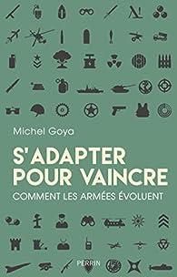 S'adapter pour vaincre par Michel Goya