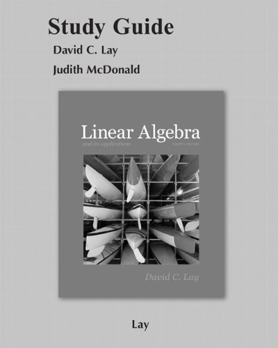Student Study Guide for Linear Algebra and Its Applications 4th by Lay, David C. (2011) Paperback