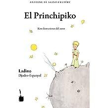 El Princhipiko (Der kleine Prinz – Judenspanisch/Ladino): Trezladado del franzes al ladino por Avner Perez i Gladys Pimienta (in lateinischer und Rashi-Schrift)