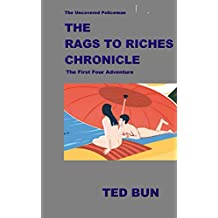 The Uncovered Policeman; The Rags to Riches Chronicle