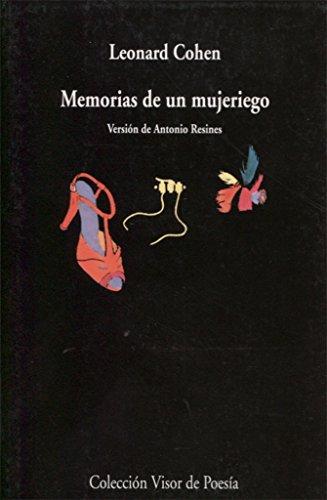 Memorias de un mujeriego (Visor de Poesía) por Leonard Cohen