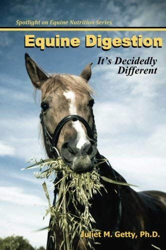 Equine Digestion: It's Decidedly Different (Spotlight on Equine Nutrition) (German Edition) by Juliet M. Getty Ph.D. (2013-10-24)
