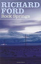 Rock Springs by Richard Ford (2006-10-02)