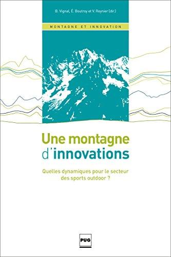 Une montagne d'innovations : Quelles dynamiques pour le secteur des sports outdoor ? par Collectif