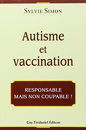 Autisme et vaccination: Responsable mais non coupable!