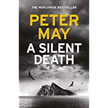 A Silent Death: The brand-new thriller from Number 1 bestseller Peter May (English Edition)