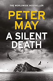 A Silent Death: The brand-new thriller from Number 1 bestseller Peter May (English Edition) van [May, Peter]
