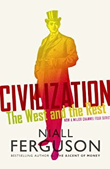 Civilization: The West and the Rest par [Ferguson, Niall]