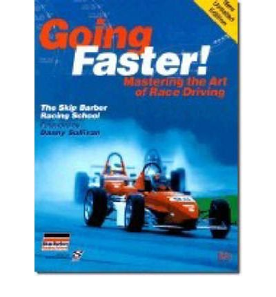Going Faster!: Mastering the Art of Race Driving: The Skip Barber Racing School (Driving) Lopez, Carl ( Author ) Apr-01-2003 Paperback