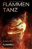 Flammen (Flammentanz, Band 2)