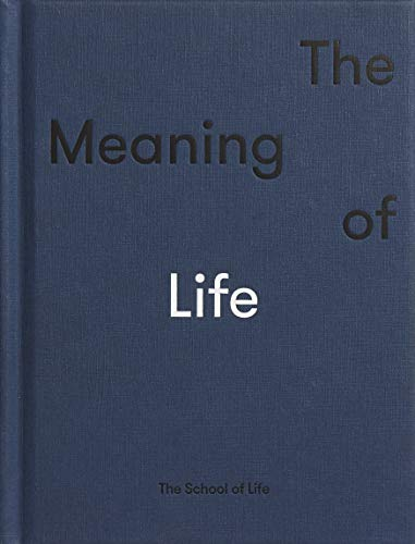 The Meaning of Life (School of Life)