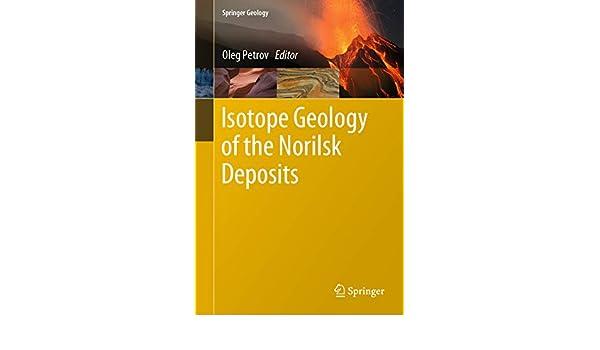 Isotope Geology of the Norilsk Deposits (Springer Geology) eBook