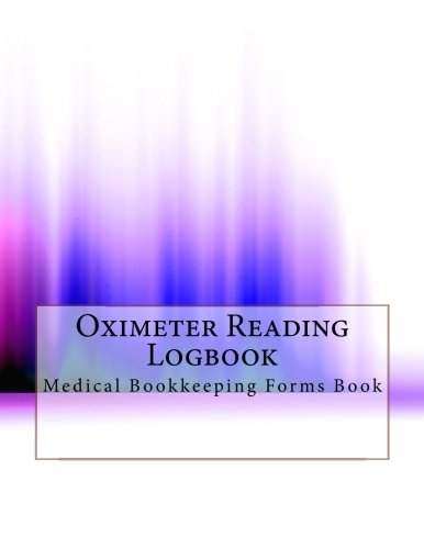 Oximeter Reading Logbook: Medical Bookkeeping Forms Book