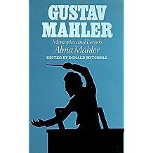 Gustav Mahler: Memories and Letters