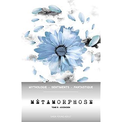 Métamorphose T05: Ascension
