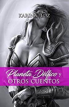 Planeta Délfico y otros cuentos de [Luz, Karina]