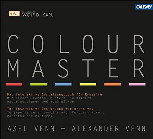 Colour Master: Das interaktive Gestaltungsbuch für Kreative - Mit Farben, Formen, Mustern und Bildern experimentieren und kombinieren