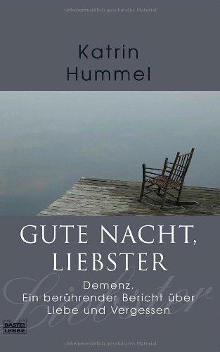 Buchseite und Rezensionen zu 'Gute Nacht, Liebster: Demenz. Ein berührender Bericht über Liebe und Vergessen' von Katrin Hummel