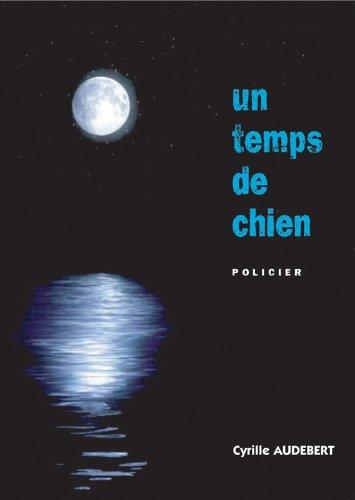 Un Temps de Chien par Audebert Cyrille