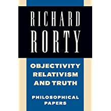 Objectivity, Relativism, and Truth: Volume 1: Philosophical Papers