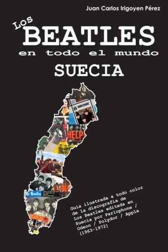 Descargar Libro Los Beatles en todo el mundo: Suecia: Volume 10 de Juan Carlos Irigoyen Pérez