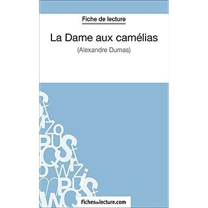 La Dame aux camélias d'Alexandre Dumas (Fiche de lecture): Analyse complète de l'oeuvre