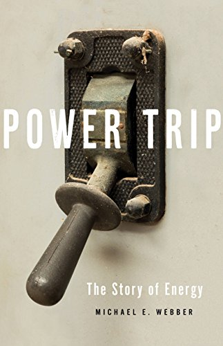 Power Trip: The Story of Energy (English Edition)