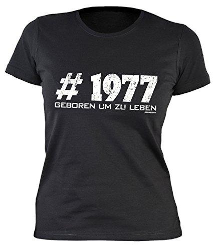 Damen T-Shirt zum Geburtstag: # 1977 Geboren um zu leben - Tolle Geschenkidee - Baujahr 1977 - Farbe: schwarz Schwarz