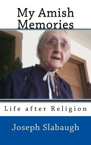 My Amish Memories: Life after Religion