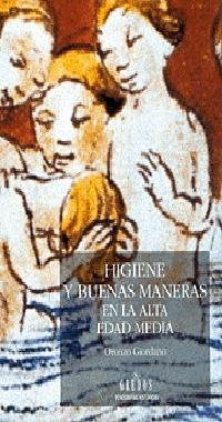Higiene y buenas maneras en la alta Edad Media/Hygiene and Good Manners in the early Middle Ages