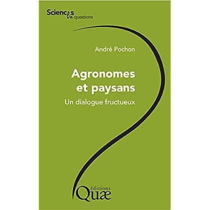 Agronomes et paysans: Un dialogue fructueux (Sciences en questions)