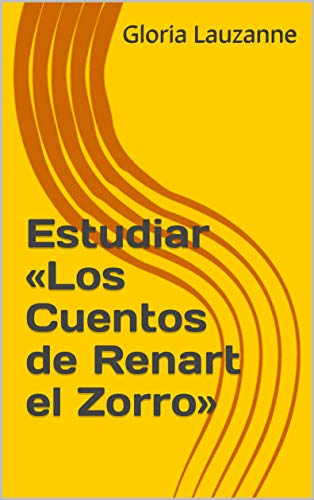Estudiar «los Cuentos De Renart El Zorro» por Gloria Lauzanne