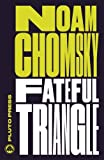 Fateful Triangle: The United States, Israel, and the Palestinians (Chomsky Perspectives) - Noam Chomsky