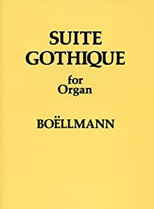 Leon Boellmann Suite Gothique For Organ Op.25