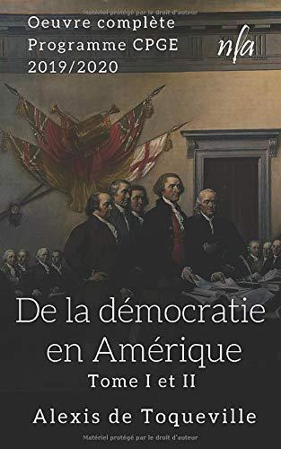 De la démocratie en Amérique - Tome I et II: [Oeuvre complète]