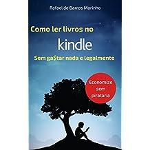 Como ler livros no Kindle sem gastar nada e legalmente : Economize sem pirataria. Novos Ebooks Grátis Todo Dia! (Portuguese Edition)