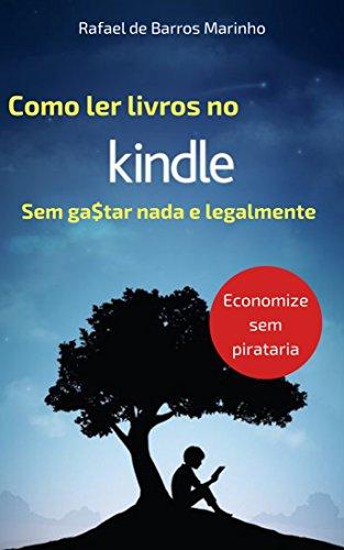 Como ler livros no Kindle sem gastar nada e legalmente : Economize ...