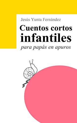Cuentos cortos infantiles para papás en apuros