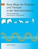 Neue Wege der Diagnose und Therapie in der Veterinärmedizin (Amazon.de)