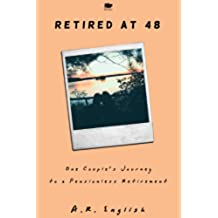 Retired at 48: One Couple's Journey to a Pensionless Retirement