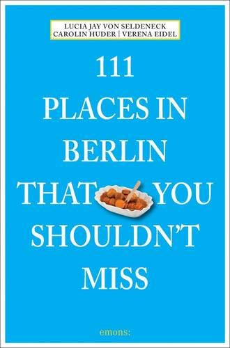 111 Places in Berlin that you schouldn't miss (111 Places/Shops)