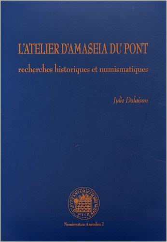 L'atelier d'Amaseia du Pont : Recherches historiques et numismatiques