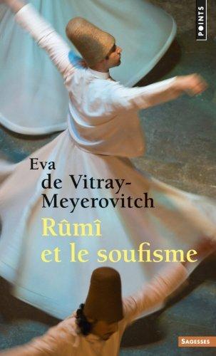Rûmî et le soufisme de Eva de Vitray-Meyerovitch (5 février 2015) Poche