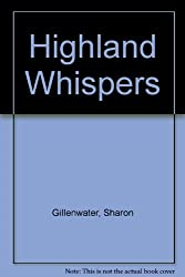 Highland Whispers by Sharon Gillenwater (1989-06-02)