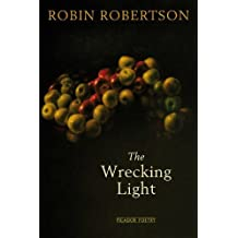The Wrecking Light by Robertson, Robin (2010) Paperback
