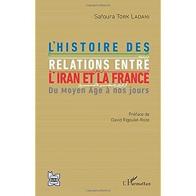 L'histoire des relations entre l'Iran et la France: Du Moyen Âge à nos jours