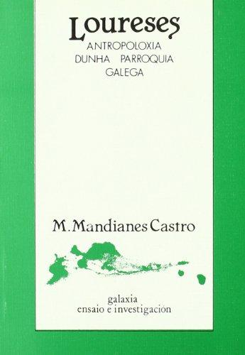 Loureses. Antropoloxía dunha parroquia galega (Ensaio) por Manuel Mandianes Castro