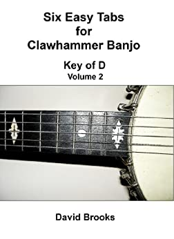 Six Easy Clawhammer Banjo Tabs - Key of D, Volume 2 (English Edition) par [Brooks, David]