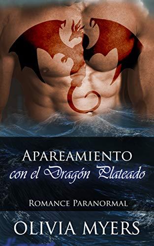 Apareamiento con el Dragón Plateado: Romance Paranormal