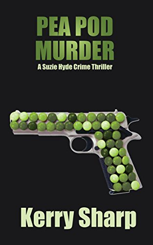Book cover image for Pea Pod Murder (A Suzie Hyde Crime Thriller Book 1)